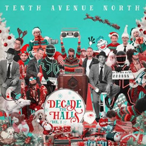 Tenth Avenue North Decade the Halls Vol 1