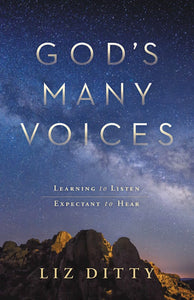 God's Many Voices. Learning to Listen, Expectant to Hear