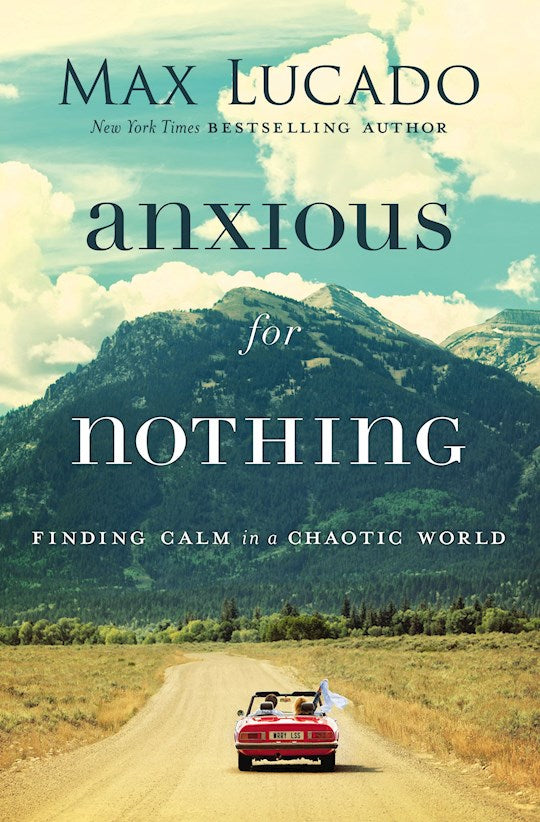 Anxious for Nothing, Finding Calm in a Chaotic World