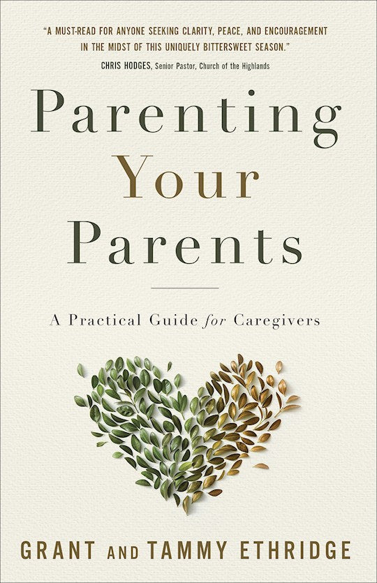 Parenting Your Parents. A Practical Guide For Caregivers