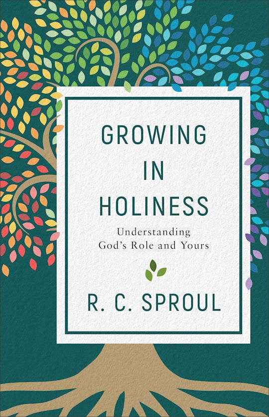 Growing in Holiness, Understanding God's Role and Yours