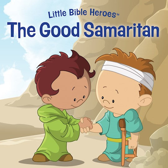 Little Bible Heroes - The Good Samaritan   Board Book