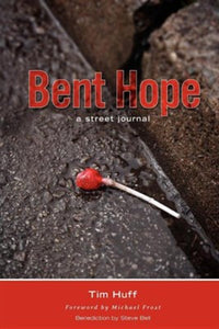 Bent Hope, A Street Journal