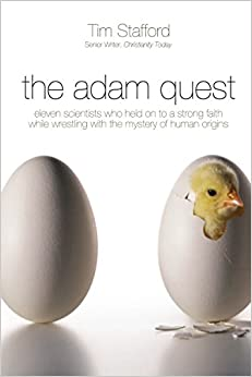 The Adam Quest. Eleven scientists who held on to a strong faith while wrestling with the mystery of human origins