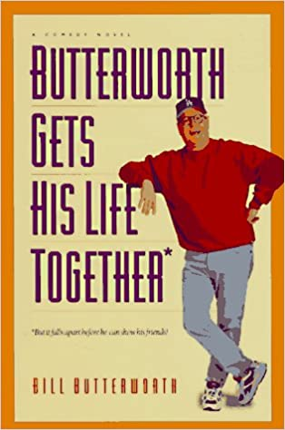Butterworth Gets His Life Together: But It Falls Apart Before He Can Show His Friends!