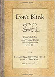 Don't Blink: What the Little Boy Nobody Expected to Live Is Teaching the World about Life - Hard cover