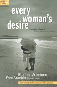 Every Woman's Desire - Every Man's Guide to Winning the Heart of a Woman