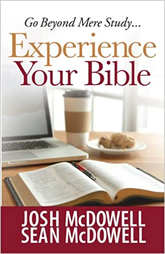 Experience Your Bible - Go Beyond Mere Study