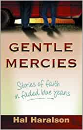 Gentle Mercies. Stories of Faith in faded blue jeans