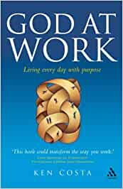 God At Work, Living every day with purpose - Hard cover