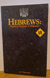 Hebrews: Pilgrim's progress or regress? (Bible mastery series)