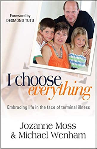I Choose Everything: Embracing Life in the Face of Terminal Illness