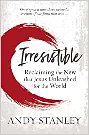 Irresistible. Reclaiming the New that Jesus unleashed for the world.