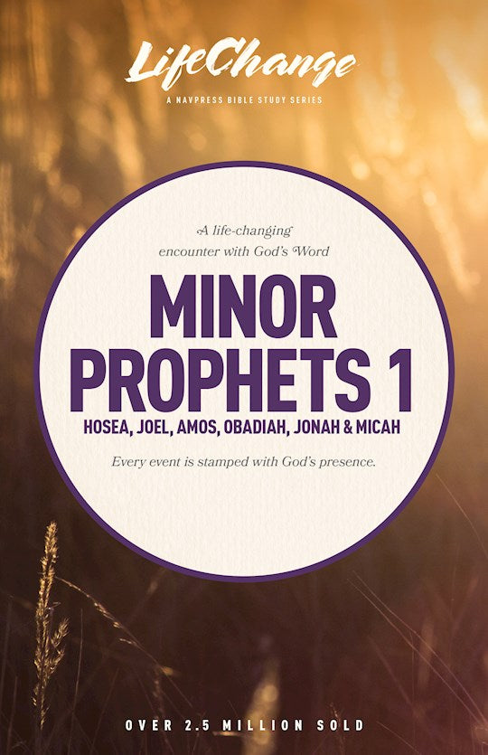 Minor Prophets 1 Life Change Bible Study