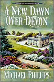 A New Dawn Over Devon - The Secrets of Heathersleigh Hall Book 4
