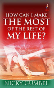 How Can I Make the Most of the Rest of My Life? (booklet)