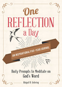 One Reflection a Day: An Inspirational Five-Year Journal: Daily Prompts to Meditate on God's Word - Hard cover