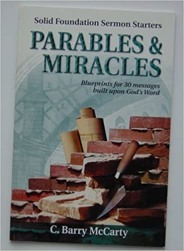 Parables & Miracles, Blueprints for 30 Messages built upon God's Word