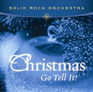 Solid Rock Orchestra Christmas Go Tell It!