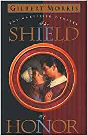 The Shield of Honor - The Wakefield Dynasty Book 3