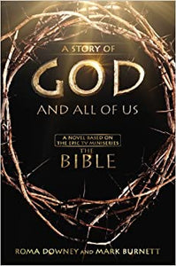 "A Story of God and All of Us: A Novel Based on the Epic TV Miniseries ""The Bible"" - Hardcover"