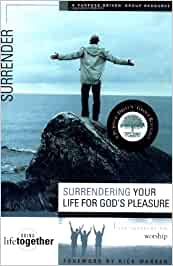 Surrendering Your Life for God's Pleasure - A Purpose-Driven Group Resource