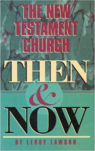 The New Testament Church Then & Now