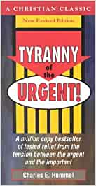 Tyranny of The Urgent!  (booklet)