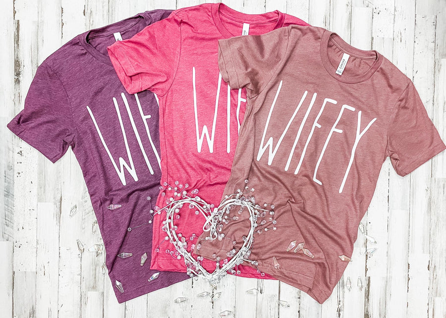 Wifey Tee- Specify color in Notes