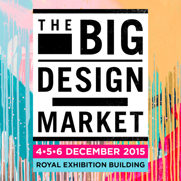 The Big Design Market 4/5/6 December 2015