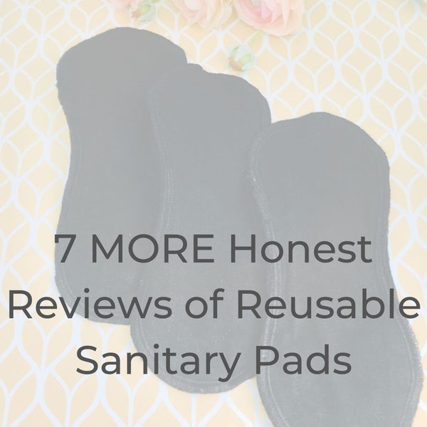 7 MORE Reviews about Reusable Sanitary Pads