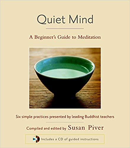 Quiet Mind A Beginner`s Guide to Meditation by Susan Piver