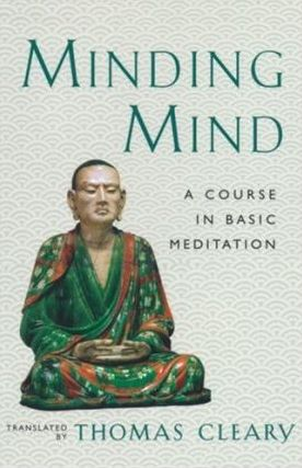 Minding Mind A Basic Course in Meditation by Thomas Clear