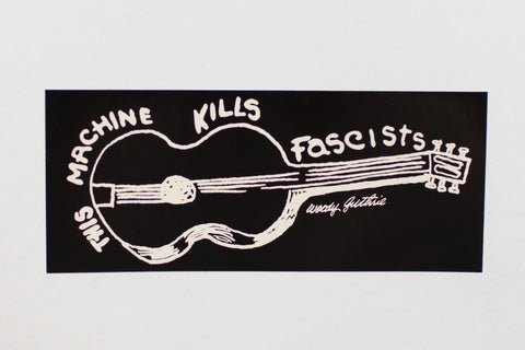 Woody Guthrie This Machine Kills Fascists Sticker