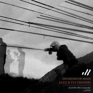 Jazz & Fly Fishing - Season One