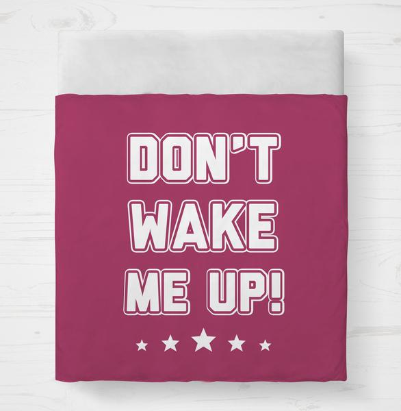 Don't Wake Me Up Bedding Set