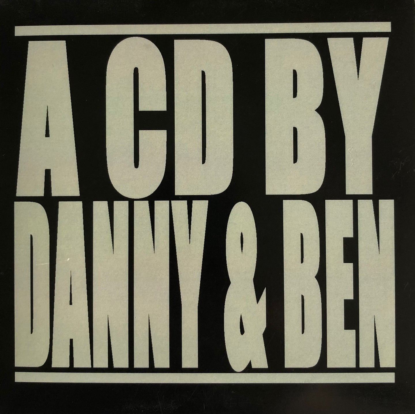 A CD By Danny & Ben