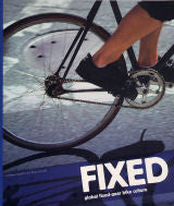 Book: Fixed- Global Fixed-Gear Bike Culture