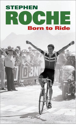 Book : Born To Ride - Stephen Roche