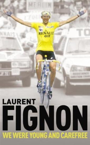 Book: Laurent Fignon - We Were Young and Carefree