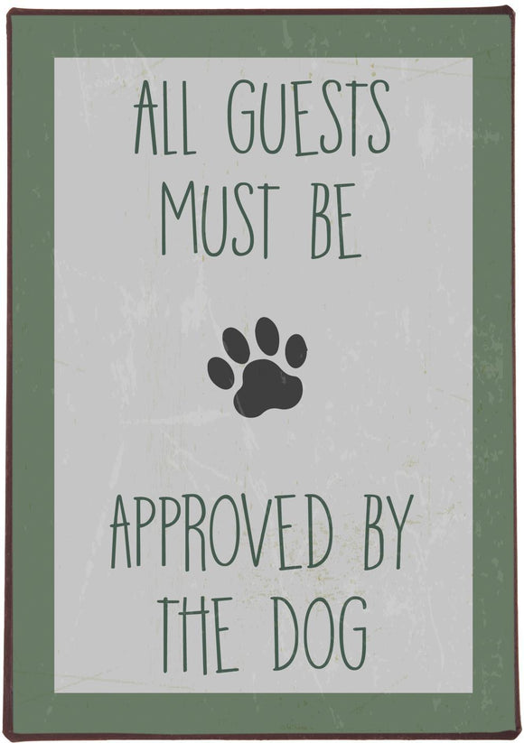 Metalskilt - All guests must be approved by the dog