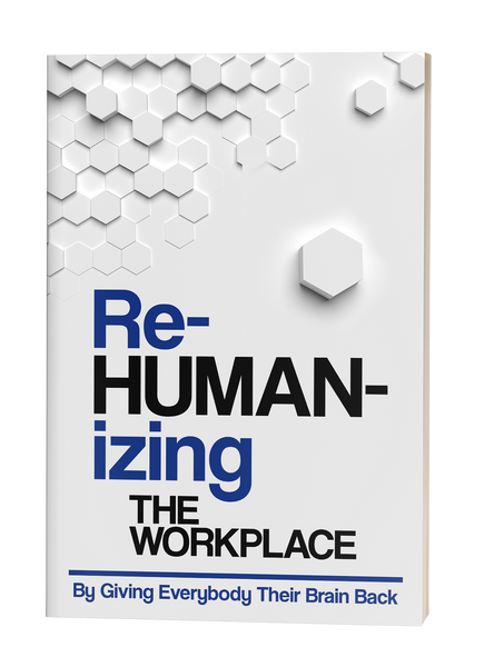 Re-HUMAN-izing The Workplace