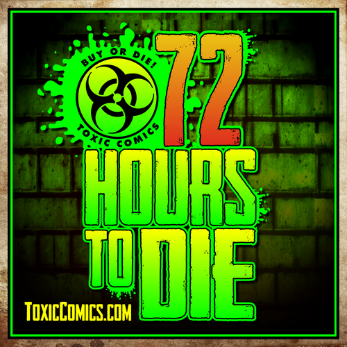 72 HOURS TO DIE! -- COMING SOON