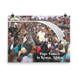 Poster - Pope Francis in Kenya, Africa - Catholic Church IMAGES OF GOD