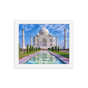 Framed photo paper poster - Taj Majal  The Jewel of Muslim  art in India - Islam and Hinduism