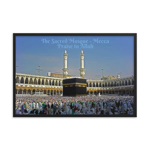 Framed poster - The Sacred Mosque - (Great Mosque of Mecca) - 	 Praise to Allah - Arabic - Mecca - Islam