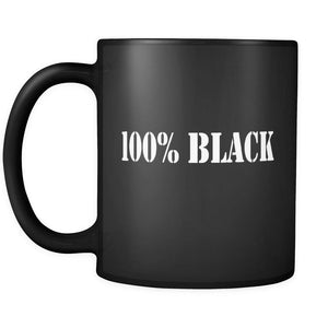 100% Black | It's a coffee cup and it's black.-Drinkware-Swagtastic Gear