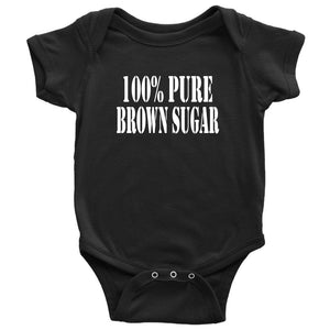 100% Pure Brown Sugar | Baby Onesie (0-24 months)-T-shirt-Swagtastic Gear