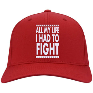ALL MY LIFE I HAD TO FIGHT | Twill Cap-Apparel-Swagtastic Gear