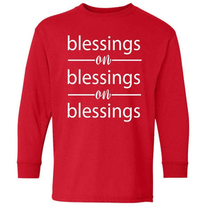 blessings on blessings on blessings | Youth Long Sleeve Tee-T-Shirts-Swagtastic Gear